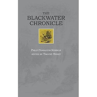 Blackwater Chronicle (West Virginia & Appalachia) by Philip P. Kenned
