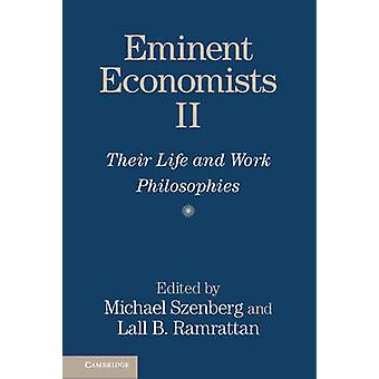 Eminent Economists II - Their Life and Work Philosophies by Michael Sz