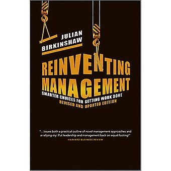 Reinventing Management - Smarter Choices for Getting Work Done (Revise