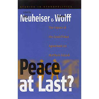 Peace at Last? - The Impact of the Good Friday Agreement on Northern I