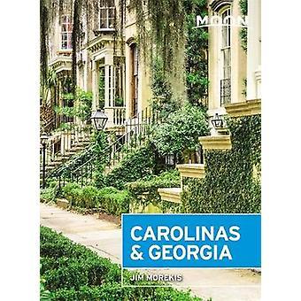 Moon Carolinas & Georgia (Second Edition) by Jim Morekis - 978163
