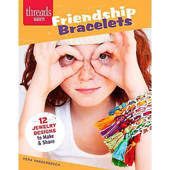 Vriendschap armbanden - 12 juwelen ontwerpen te maken & delen door Vera Vand