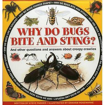 Warum beißen und stechen Bugs? von Steve Parker - Graham Rosewarne - 9781