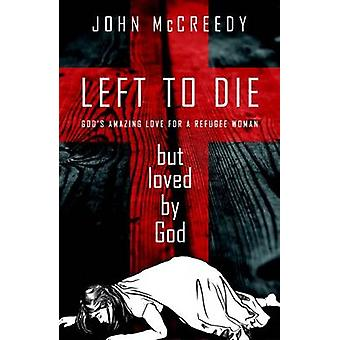 Left to Die but Loved by God by John McCreedy - 9781910786178 Book