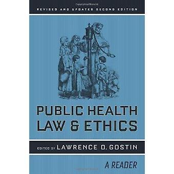 Öffentliche Gesundheitsrecht und Ethik - A Reader (2nd Revised Edition) von Lawre