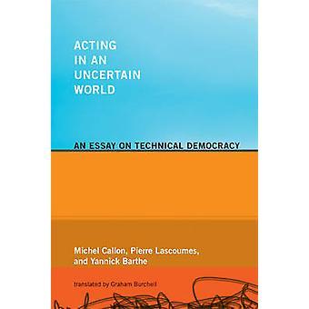 Handeln in einer unsicheren Welt - Essay über technische Demokratie durch Mich