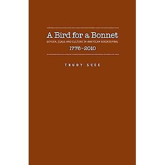 Een vogel voor een Bonnet - geslacht - klasse en cultuur in Amerikaans Birdkeepi