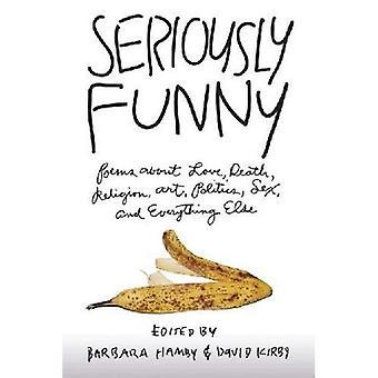 Alvorligt sjovt: Digte om kærlighed, død, Religion, kunst, politik, Sex og alt andet