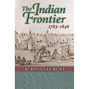 The Indian Frontier 1763-1846 (Histories of the American Frontier)