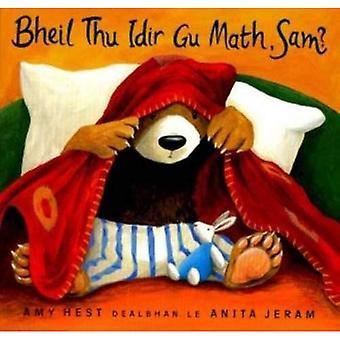 Bheil Thu Idir Gu Math, Sam?