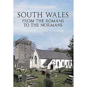 South Wales from the Normans to the Romans