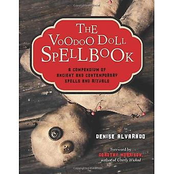 Voodoo Doll Spellbook: A Compendium of Ancient and Contemporary Spells and Rituals