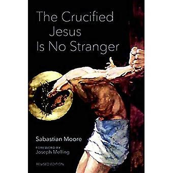 The Crucified Jesus Is No Stranger: Revised Edition