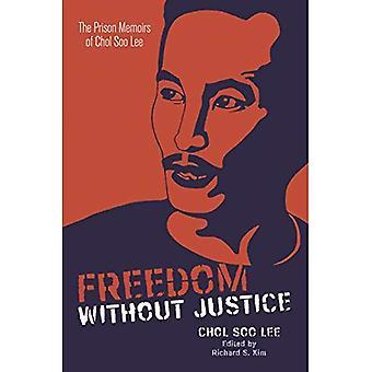 Vapaus ilman oikeutta: Vankilaan muistelmat ja Chol niin Lee (risteyksissä: Aasian & Tyynenmeren American monikulttuurisen tutkimukset)