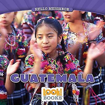 Guatemala (Hello Neighbor (Look! Books (Tm)))