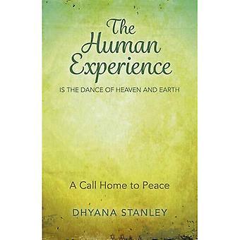 L'expérience humaine est la danse du ciel et la terre: A Call Home à la paix