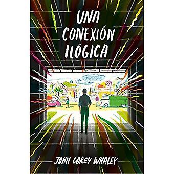 Una Conexion Ilogica / Highly Illogical Behavior