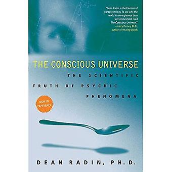 L'univers conscient: La vérité scientifique des phénomènes psychiques