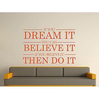 Dream It Believe It Do It Wall Sticker Art - orange