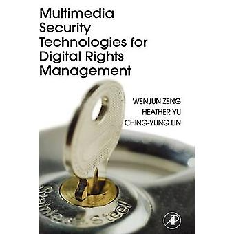Multimedia Security Technologies for Digital Rights Management by Zeng & Wenjun