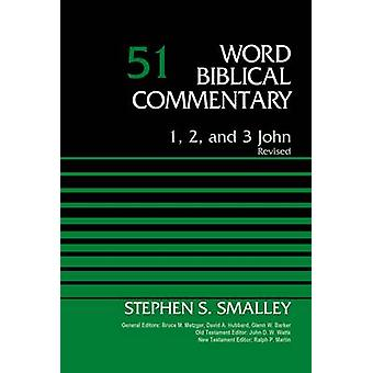 1 2 and 3 John Volume 51 Revised by Smalley & Dr Stephen S.