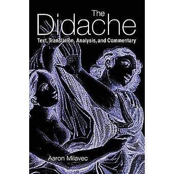 Didache Text Translation Analysis and Commentary by Milavec & Aaron