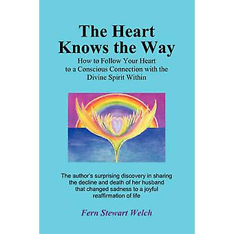 The Heart Knows the Way by Welch & Fern Stewart