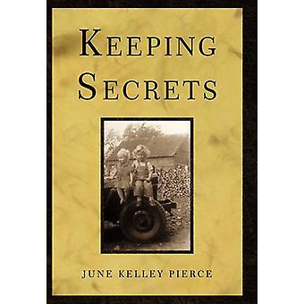 Att hålla hemligheter av Pierce & June Kelley