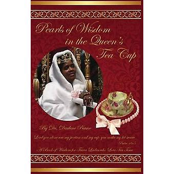 Pearls of Wisdom in the Queens Tea Cup by Pearce & Dr Darlene