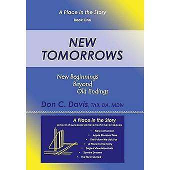 New Tomorrows New Beginnings Beyond Old Endings by Davis & ThB & BA & MDiv & Don C.