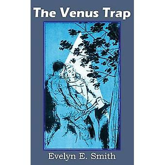 The Venus Trap by Smith & Evelyn E.