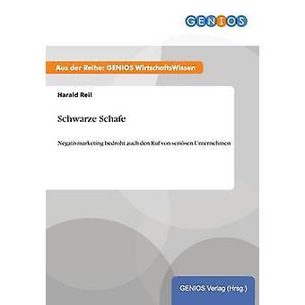 Schwarze SchafeNegativmarketing bedroht auch den Ruf von serisen Unternehmen by Reil & Harald