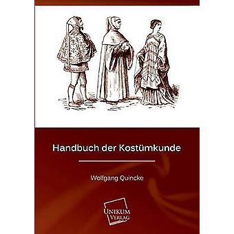Handbuch Der Kostumkunde by Quincke & Wolfgang