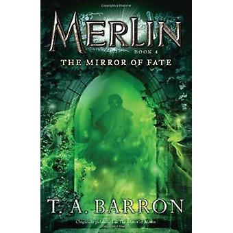 The Mirror of Fate by T A Barron - 9780142419229 Book