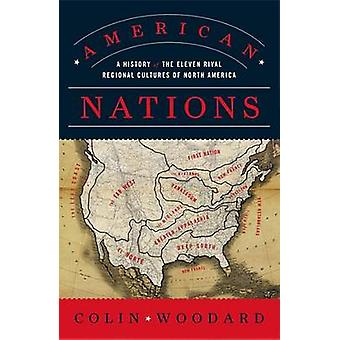 American Nations - A History of the Eleven Rival Regional Cultures of