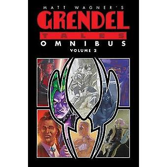 Matt Wagner's Grendel Tales Omnibus Volume 2 by Matt Wagner - 9781506