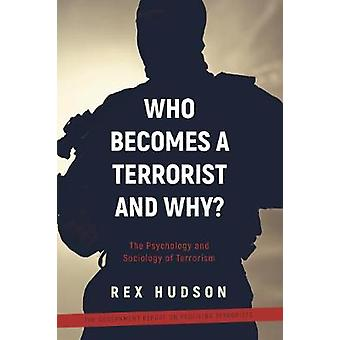 Who Becomes a Terrorist and Why? - The Psychology and Sociology of Ter