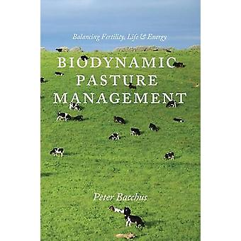 Biodynamic Pasture Management - Balancing Fertility - Life & Energy by
