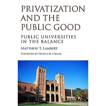 Privatization and the Public Good - Public Universities in the Balance