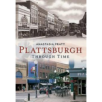 Plattsburgh - - Through Time by Anastasia Pratt - 9781635000061 Book
