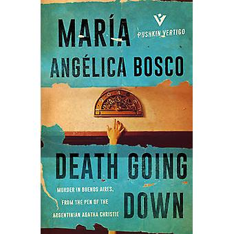 Death Going Down by Maria Angelica Bosco - Lucy Greaves - 97817822722