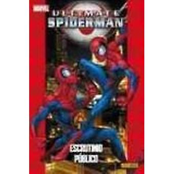 Ultimate Spider-man - Vol. 5 - Public Scrutiny by Brian Michael Bendis