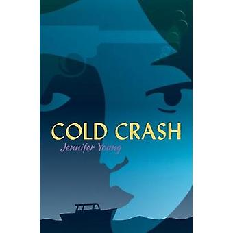 Cold Crash by Jennifer Young - 9781910836774 Book