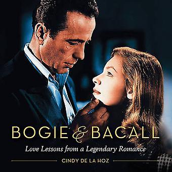 Bogie & Bacall-kärleks lektioner från en legendarisk Romans av Cindy de La