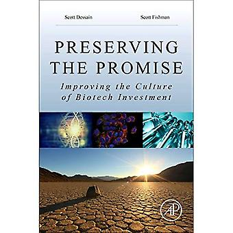 Preserving the Promise: Improving the Culture of Biotech Investment