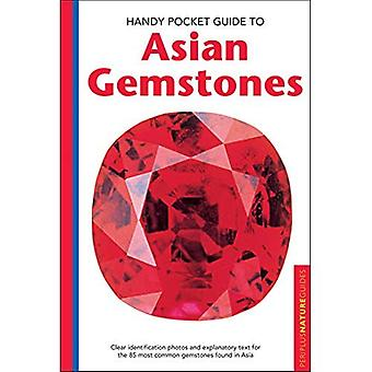 Handy Pocket Guide to Asian Gemstones: Clear identification photos & explanatory text for the 85 most common gemstones found in Asia (Handy Pocket Guides)