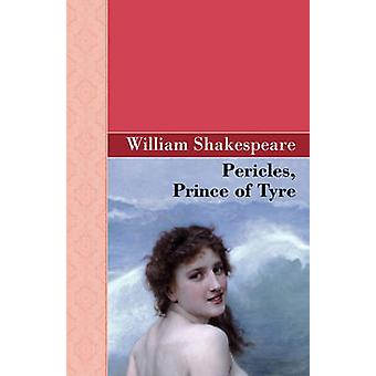 Pericles Prince of Tyre by Shakespeare & William
