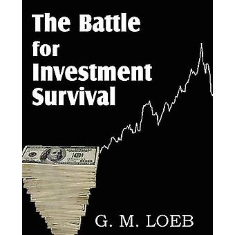 De strijd om investerings overleving door LOEB & G. M.