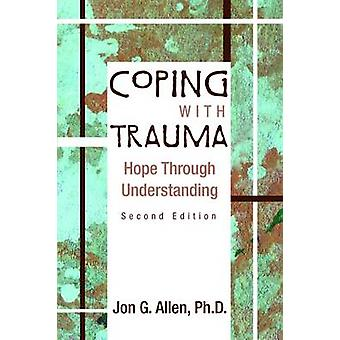 Coping with Trauma - Hope Through Understanding (2nd Revised edition)