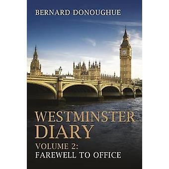 Westminster Diary Volume 2  Farewell to Office by Bernard Donoughue